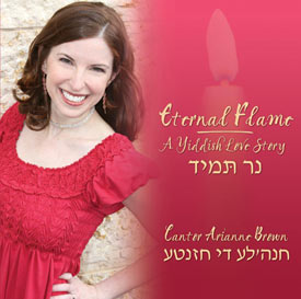 Eternal Flame - A Yiddish Love Story - Cantor Arianne Brown